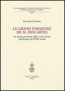 Le grand paradoxe de M. Descartes. La teoria cartesiana delle verità eterne nellEuropa del XVII secolo.pdf