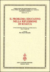 Libro Il problema educativo nella riflessione di Sciacca. Atti del 12° corso della «Cattedra Sciacca» (Genova, 1 dicembre 2006)