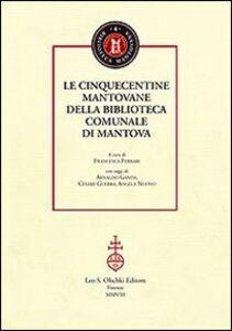 Libro Le cinquecentine mantovane della biblioteca comunale di Mantova