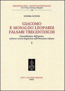 Giacomo e Monaldo Leopardi falsari trecenteschi. Contraffazione dell'antico, cultura e storia linguistica nell'Ottocento italiano