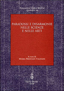 Paradossi e disarmonie nelle scienze e nelle arti
