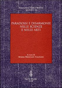 Foto Cover di Paradossi e disarmonie nelle scienze e nelle arti, Libro di  edito da Olschki