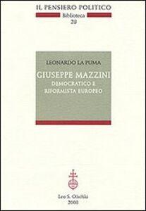 Foto Cover di Giuseppe Mazzini democratico e riformista europeo, Libro di Leonardo La Puma, edito da Olschki