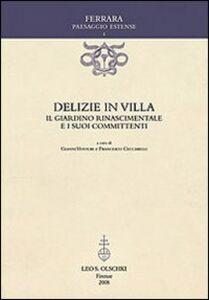 Libro Delizie in villa. Il giardino rinascimentale e i suoi committenti
