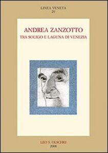 Foto Cover di Andrea Zanzotto tra Soligo e laguna di Venezia, Libro di  edito da Olschki