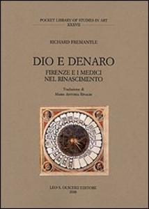Libro Dio e denaro. Firenze e i Medici nel Rinascimento Richard Fremantle
