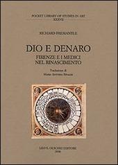 Dio e denaro. Firenze e i Medici nel Rinascimento