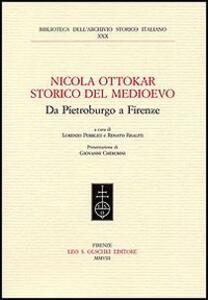 Nicola Ottokar storico del Medioevo. Da Pietroburgo a Firenze