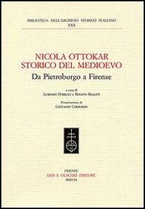 Foto Cover di Nicola Ottokar storico del Medioevo. Da Pietroburgo a Firenze, Libro di  edito da Olschki