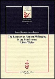 Libro The recovery of Ancient Philosophy in the Renaissance: A Brief Guide James Hankins , Ada Palmer