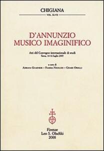 D'Annunzio musico imaginifico. Atti del Convegno internazionale di studi (Siena, 14-16 luglio 2005)