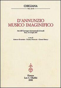 Foto Cover di D'Annunzio musico imaginifico. Atti del Convegno internazionale di studi (Siena, 14-16 luglio 2005), Libro di  edito da Olschki