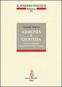 Libro Armonia e giustizia. Studi sulle idee filosofiche di Jean Bodin Cesare Vasoli