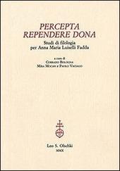 Percepta rependere dona. Studi di filologia per Anna Maria Luiselli Fadda