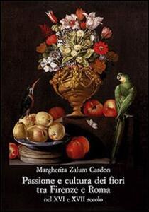 Passione e cultura dei fiori tra Firenze e Roma nel XVI e XVII secolo