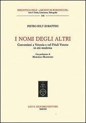 I nomi degli altri. Conversioni a Venezia e nel Friuli veneto in età moderna