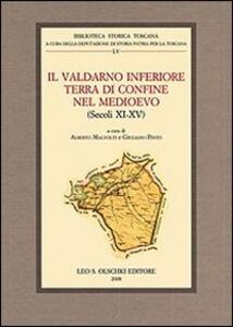 Il Valdarno inferiore terra di confine nel Medioevo (secoli XI-XV). Atti del Convegno di studi (Fucecchio, 30 settembre-2 ottobre 2005)