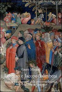 Libro Lorenzo e Jacopo Salimbeni. Vicende e protagonisti della pittura tardogotica nelle Marche e in Umbria Mauro Minardi
