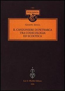 Il Canzoniere di Petrarca tra codicologia ed ecdotica - Giuseppe Savoca - copertina