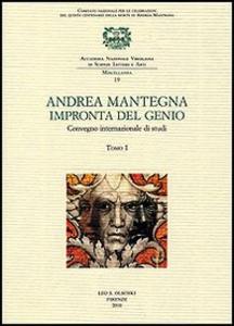 Libro Andrea Mantegna. Impronta del genio. Convegno Internazionale di studi (Padova, Verona, Mantova, 8-9-10 novembre 2006)