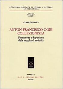 Anton Francesco Gori collezionista. Formazione e dispersione della raccolta di antichità