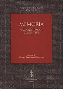 Memoria. Vagabondaggi cognitivi
