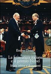 La letteratura italiana e il premio Nobel. Storia critica e documenti