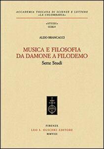 Foto Cover di Musica e filosofia da Damone a Filodemo. Sette studi, Libro di Aldo Brancacci, edito da Olschki