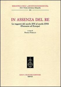 Libro In assenza del re. Le reggenti dal XIV al XVII secolo (Piemonte ed Europa)