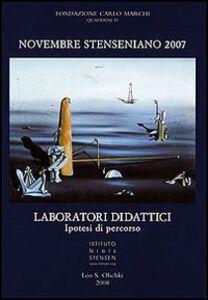 Libro Novembre Stenseniano 2007. Guardare il futuro. Speranze, attese, responsabilità. Laboratori didattici. Ipotesi di percorso