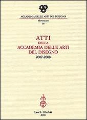 Atti dell'Accademia Arti del Disegno (2007-2008)