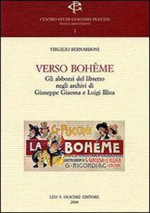 Foto Cover di Verso Bohème. Gli abbozzi del libretto negli archivi di Giuseppe Giacosa e Luigi Illica, Libro di Virgilio Bernardoni, edito da Olschki