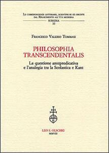 Philosophia transcendentalis. La questione antepredicativa e l'analogia tra la Scolastica e Kant