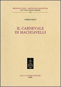 Libro Il carnevale di Machiavelli Carlo Celli