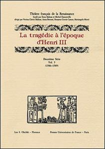 Libro La tragédie à l'époque d'Henri III. 2ª serie. Vol. 5: 1586-1589.