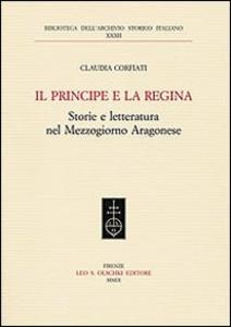 Libro Il principe e la regina. Storie e letteratura nel Mezzogiorno aragonese Claudia Corfiati