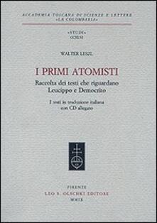 Fondazionesergioperlamusica.it I primi atomisti. Raccolta dei testi che riguardano Leucippo e Democrito. Con CD-ROM Image