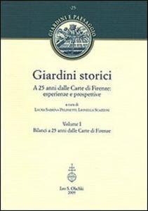 Giardini storici. A 25 anni dalle Carte di Firenze: esperienze e prospettive. Ediz. illustrata