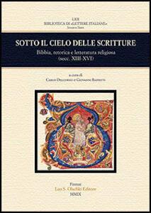Sotto il cielo delle scritture. Bibbia, retorica e letteratura religiosa (secc. XIII-XVI). Atti del Colloquio (Bologna, 16-17 novembre 2007)