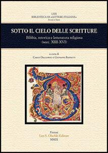 Libro Sotto il cielo delle scritture. Bibbia, retorica e letteratura religiosa (secc. XIII-XVI). Atti del Colloquio (Bologna, 16-17 novembre 2007)