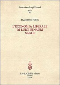Foto Cover di L' economia liberale di Luigi Einaudi, Libro di Francesco Forte, edito da Olschki