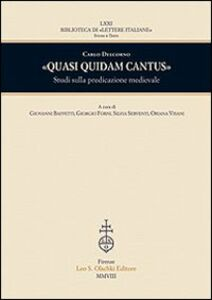 Libro «Quasi quidam cantus». Studi sulla predicazione medievale Carlo Delcorno