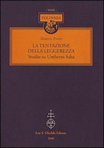 Libro La tentazione della leggerezza. Studio su Umberto Saba Marina Paino
