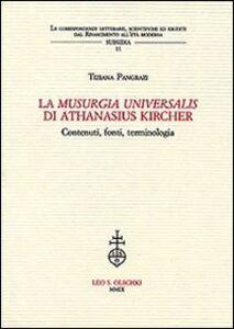 Libro La «Musurgia universalis» di Athanasius Kircher. Contenuti, fonti, terminologia Tiziana Pangrazi