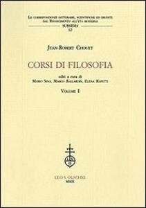 Foto Cover di Corsi di filosofia. Vol. 1, Libro di Jean-Robert Chouet, edito da Olschki