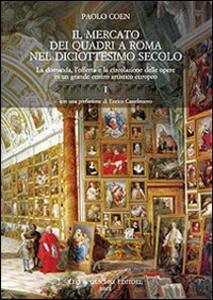 Il mercato dei quadri a Roma nel diciottesimo secolo. La domanda, l'offerta e la circolazione delle opere in un grande centro artistico europeo