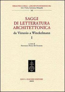 Foto Cover di Saggi di letteratura architettonica, da Vitruvio a Winckelmann. Vol. 1, Libro di  edito da Olschki