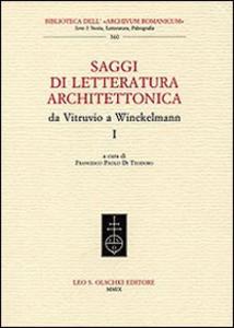 Libro Saggi di letteratura architettonica, da Vitruvio a Winckelmann. Vol. 1