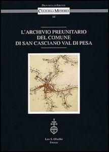 Foto Cover di L' archivio preunitario del comune di San Casciano Val di Pesa, Libro di  edito da Olschki