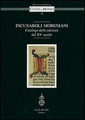 Incunaboli Moreniani. Catalogo delle edizioni del XV secolo